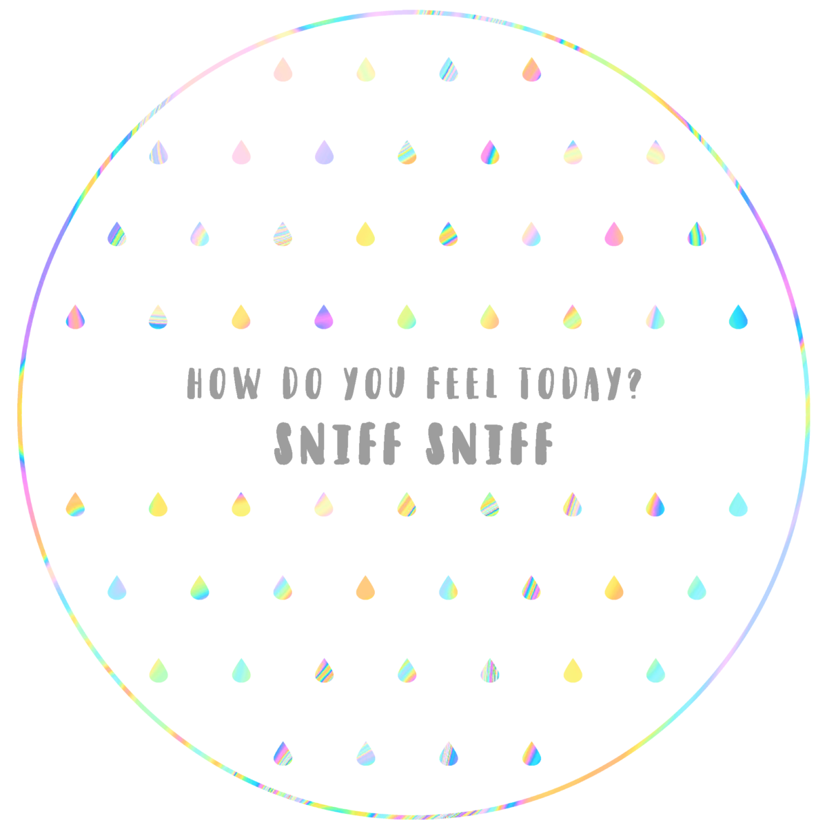 how-do-you-feel-today-adesivo-tondo-holo